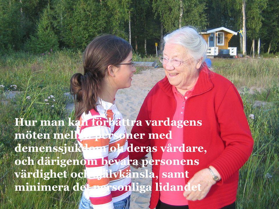 Hur man kan förbättra vardagens möten mellan personer med demenssjukdom oh deras vårdare, och därigenom bevara personens värdighet och självkänsla, sa