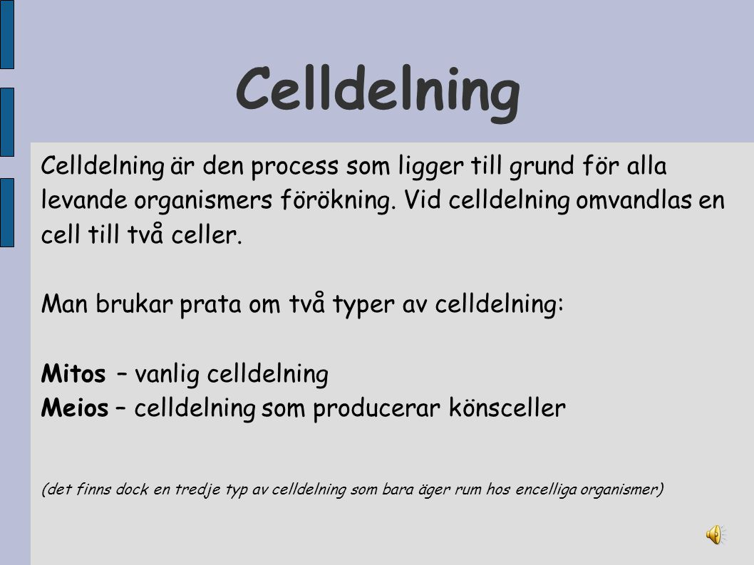 Celldelning Celldelning är den process som ligger till grund för alla levande organismers förökning. Vid celldelning omvandlas en cell till två celler