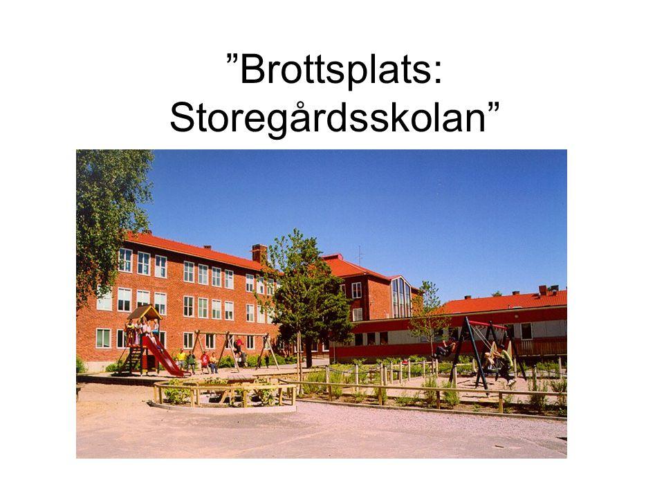 Brottsplats: Storegårdsskolan