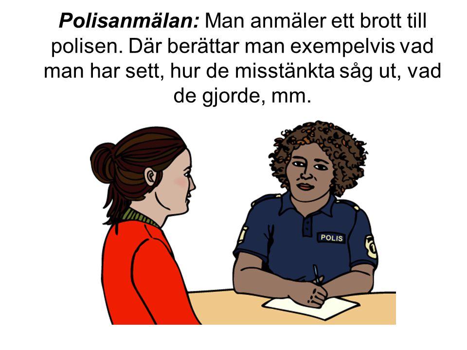 Polisanmälan: Man anmäler ett brott till polisen.