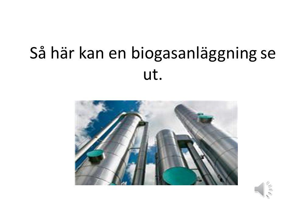 Så här kan en biogasanläggning se ut.