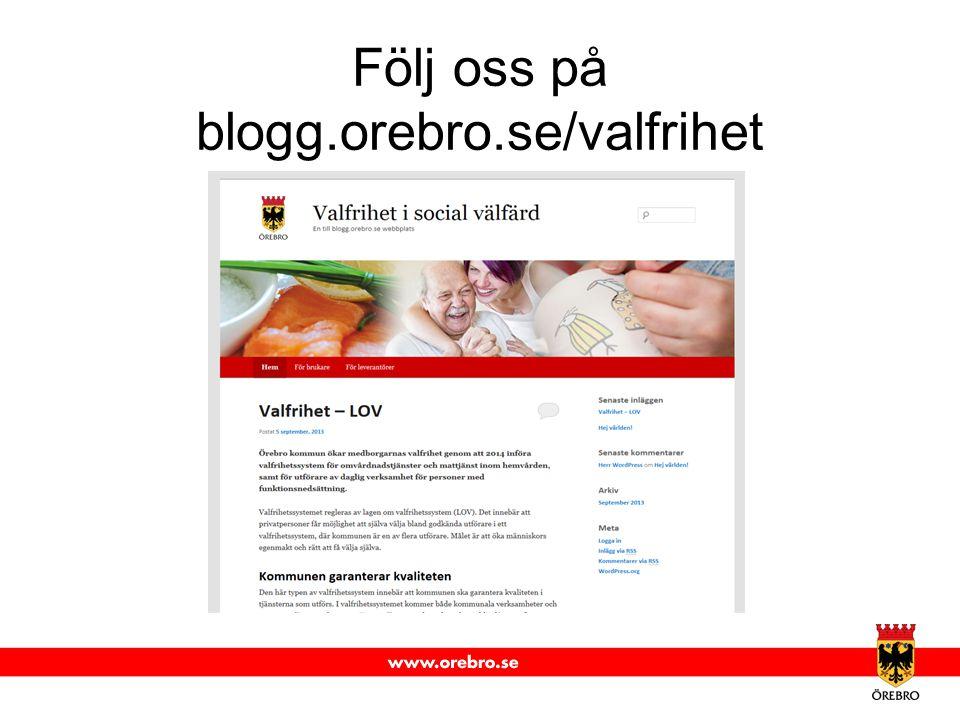 Följ oss på blogg.orebro.se/valfrihet