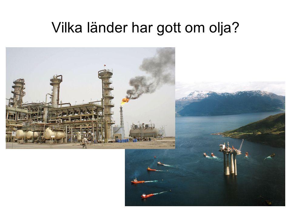 Vilka länder har gott om olja?