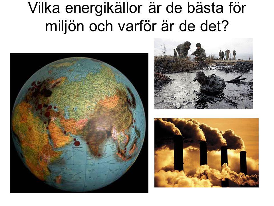 Vilka energikällor är de bästa för miljön och varför är de det?