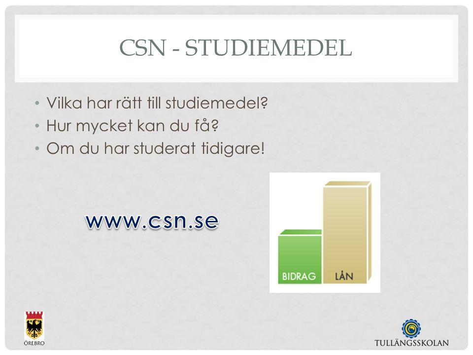 CSN - STUDIEMEDEL Vilka har rätt till studiemedel.