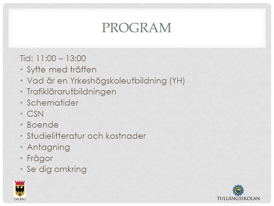 SYFTE MED TRÄFFEN Skapa en bild av trafiklärarutbildningen i Örebro Räta ut eventuella frågetecken Tid för frågor och se utbildningen