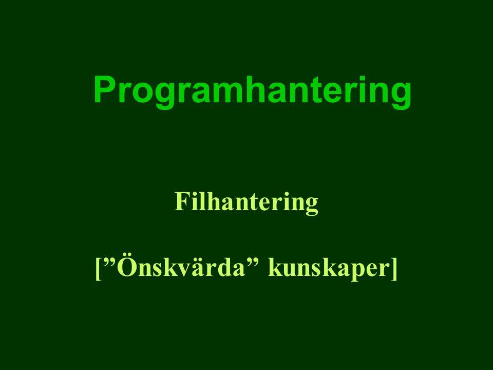 Programhantering Filhantering [ Önskvärda kunskaper]