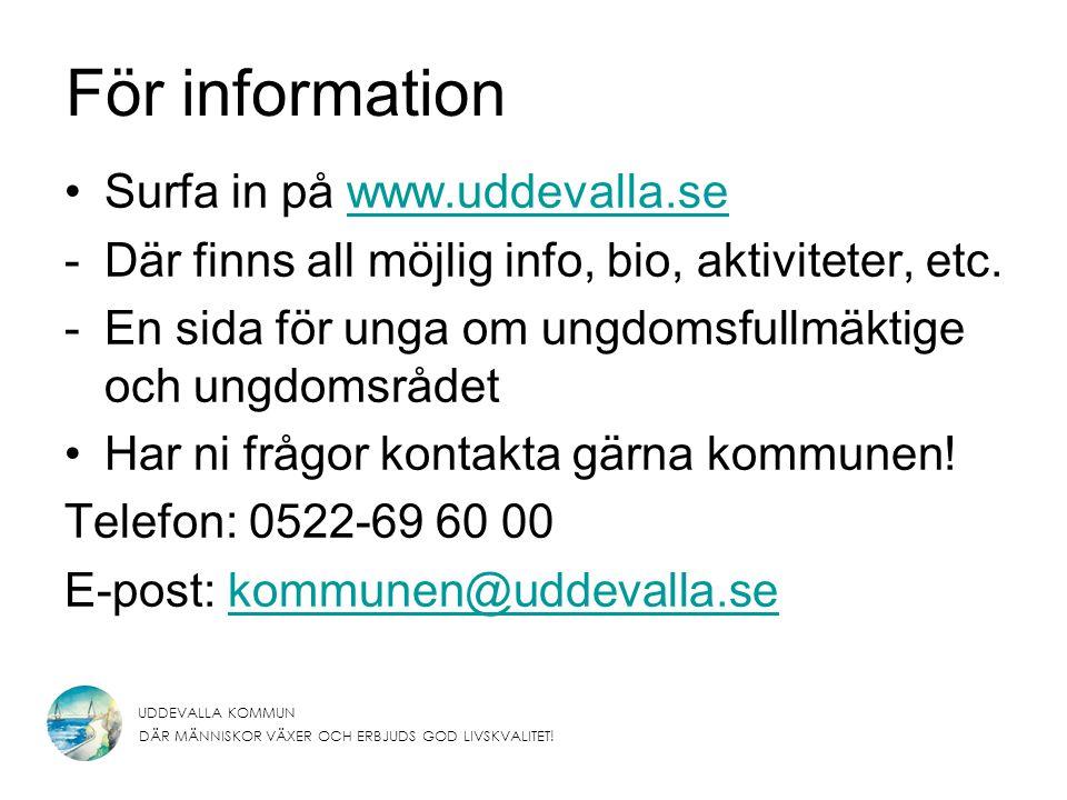 UDDEVALLA KOMMUN DÄR MÄNNISKOR VÄXER OCH ERBJUDS GOD LIVSKVALITET! För information Surfa in på www.uddevalla.sewww.uddevalla.se -Där finns all möjlig