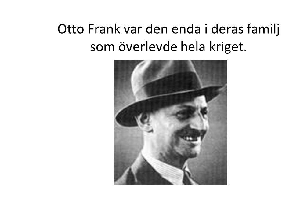 Otto Frank var den enda i deras familj som överlevde hela kriget.