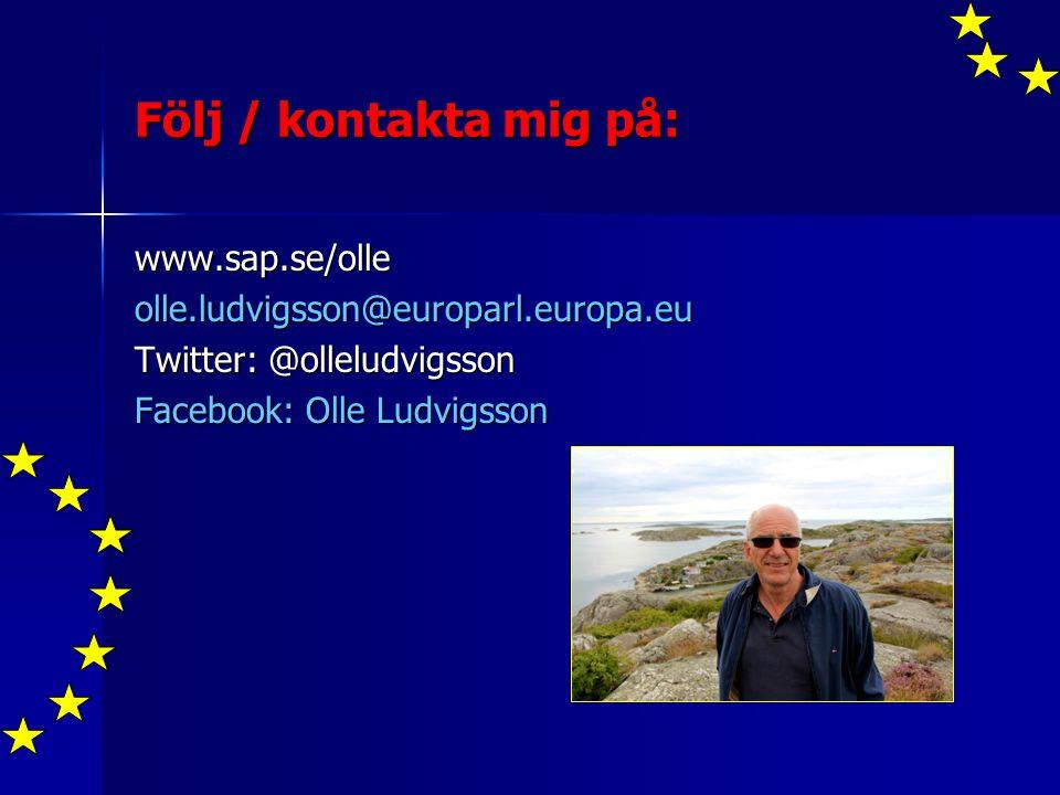Följ / kontakta mig på: www.sap.se/olleolle.ludvigsson@europarl.europa.eu Twitter: @olleludvigsson Facebook: Olle Ludvigsson