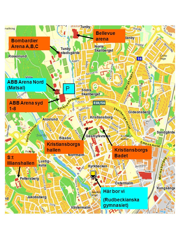 Här bor vi (Rudbeckianska gymnasiet) Bellevue arena S:t Illianshallen ABB Arena syd 1-8 ABB Arena Nord (Matsal) Kristiansborgs hallen Kristiansborgs B