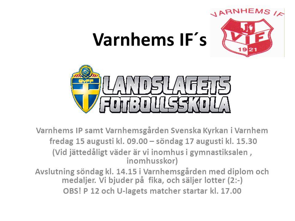 Varnhems IF´s Varnhems IP samt Varnhemsgården Svenska Kyrkan i Varnhem fredag 15 augusti kl.