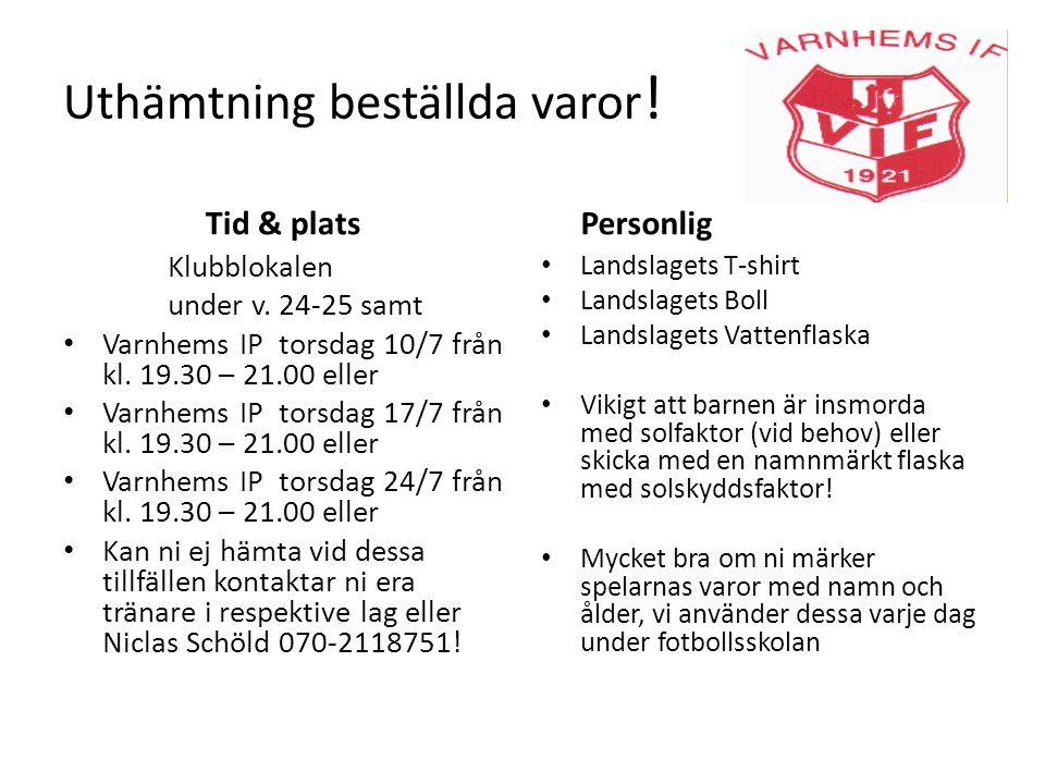 Uthämtning beställda varor .Tid & plats Klubblokalen under v.