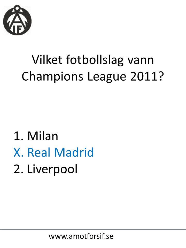 Vilket fotbollslag vann Champions League 2011. 1.