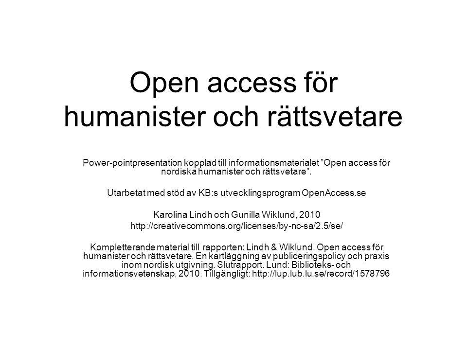 Checklista för open access-publicering II Om gröna vägen: –Behåll din rätt att parallellpublicera –Hämta tips vid ev.