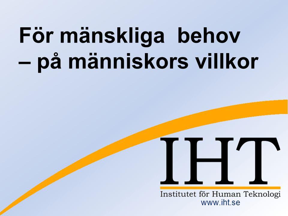 För mänskliga behov – på människors villkor www.iht.se