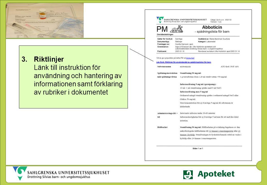 3.Riktlinjer Länk till instruktion för användning och hantering av informationen samt förklaring av rubriker i dokumentet