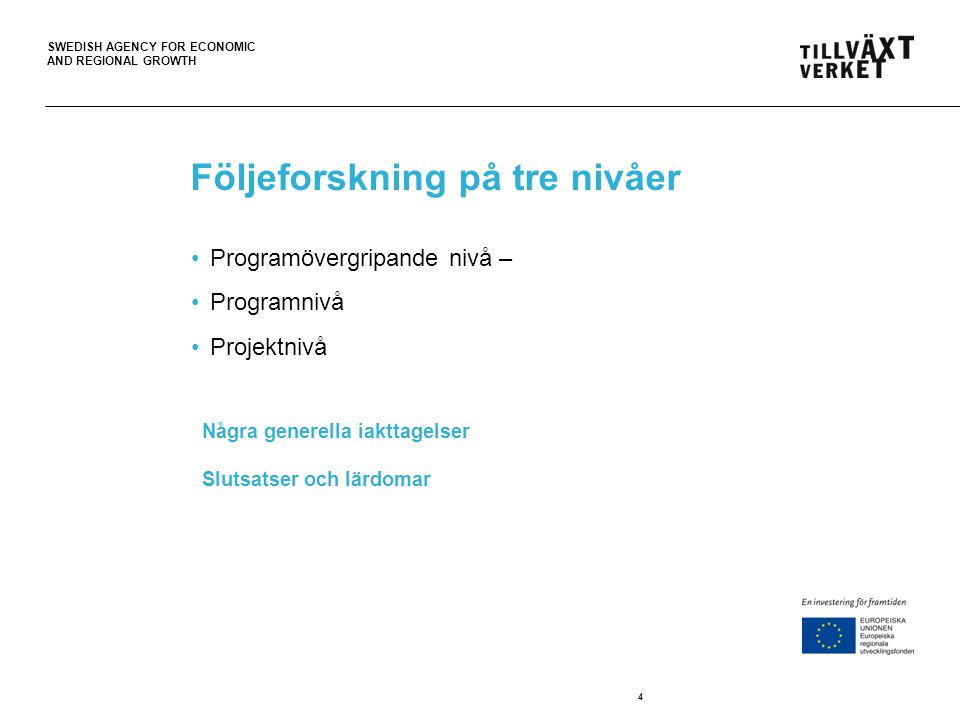 SWEDISH AGENCY FOR ECONOMIC AND REGIONAL GROWTH 5