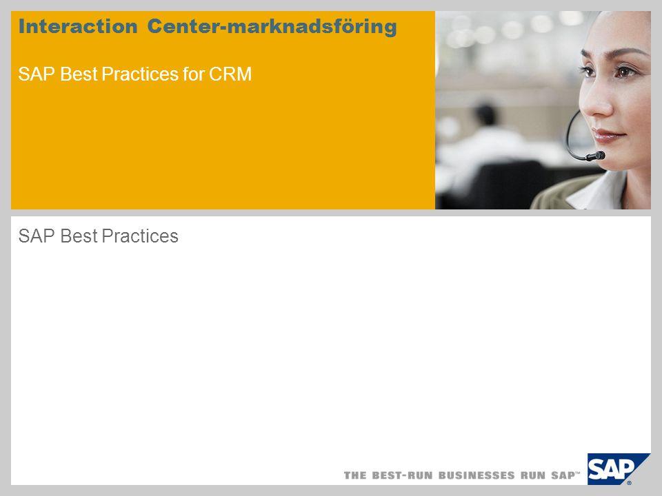 Interaction Center-marknadsföring SAP Best Practices for CRM SAP Best Practices