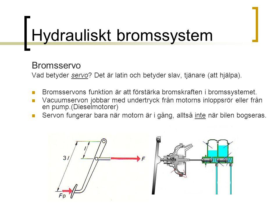 Hydrauliskt bromssystem Bromsservo Vad betyder servo? Det är latin och betyder slav, tjänare (att hjälpa). Bromsservons funktion är att förstärka brom