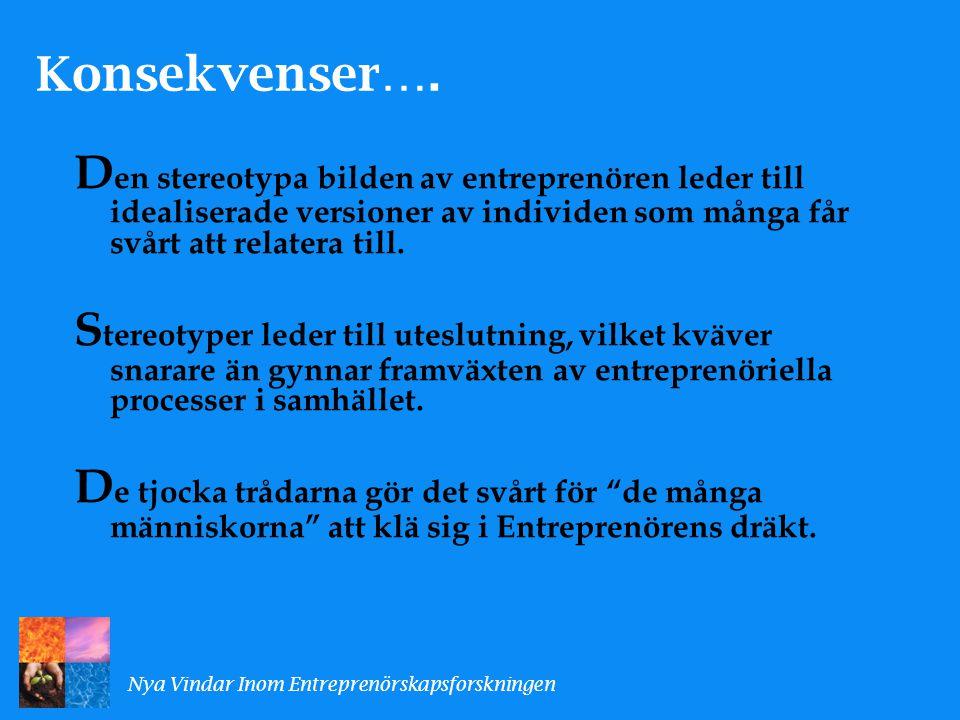 D en stereotypa bilden av entreprenören leder till idealiserade versioner av individen som många får svårt att relatera till.