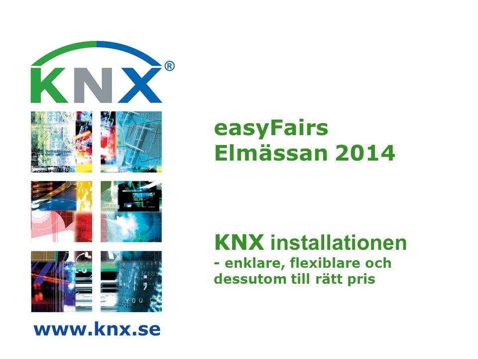 easyFairs Elmässan 2014 KNX installationen - enklare, flexiblare och dessutom till rätt pris www.knx.se