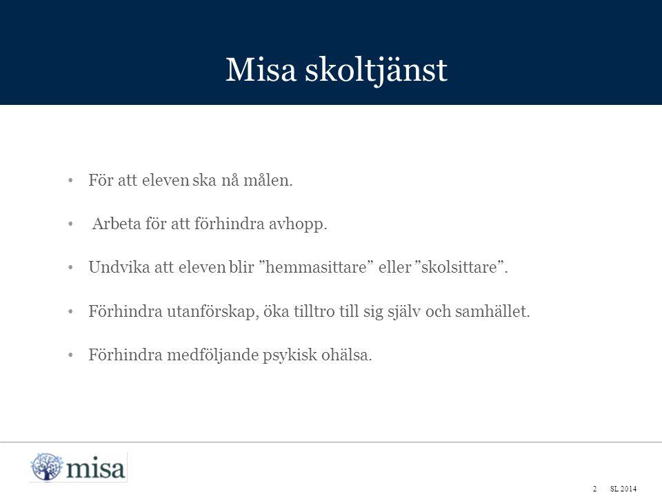 Misa skoltjänst 2SL 2014 För att eleven ska nå målen.