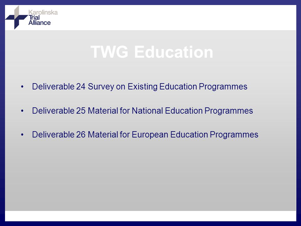 TWG Education Deliverable 24 Survey on Existing Education Programmes Deliverable 25 Material for National Education Programmes Deliverable 26 Material for European Education Programmes