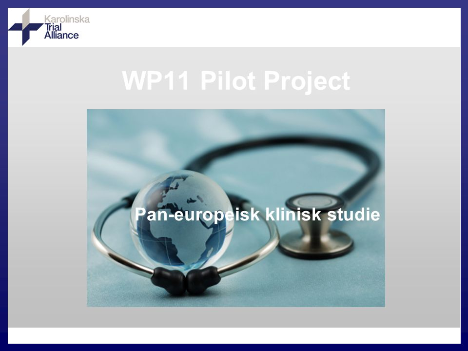 WP11 Pilot Project Pan-europeisk klinisk studie