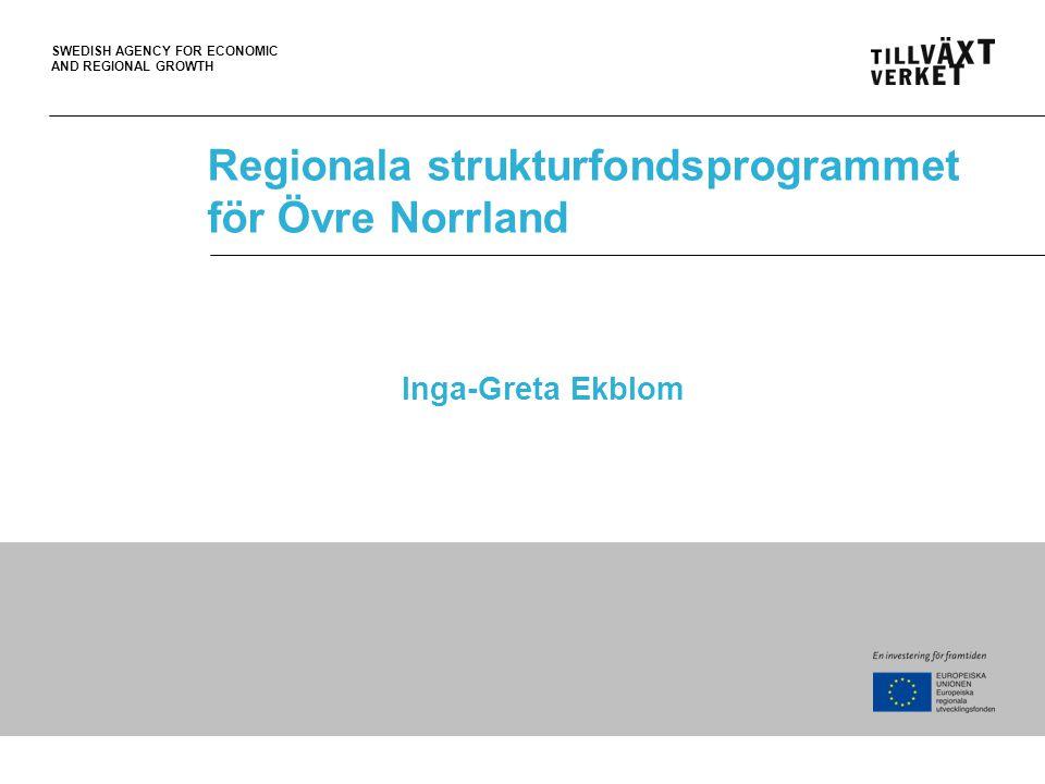 SWEDISH AGENCY FOR ECONOMIC AND REGIONAL GROWTH Hållbar utveckling ett övergripande strategiskt mål både för EU och Sverige Europeisk strategin – Den skall bidra till social och ekonomisk hållbar utveckling i hela unionen.