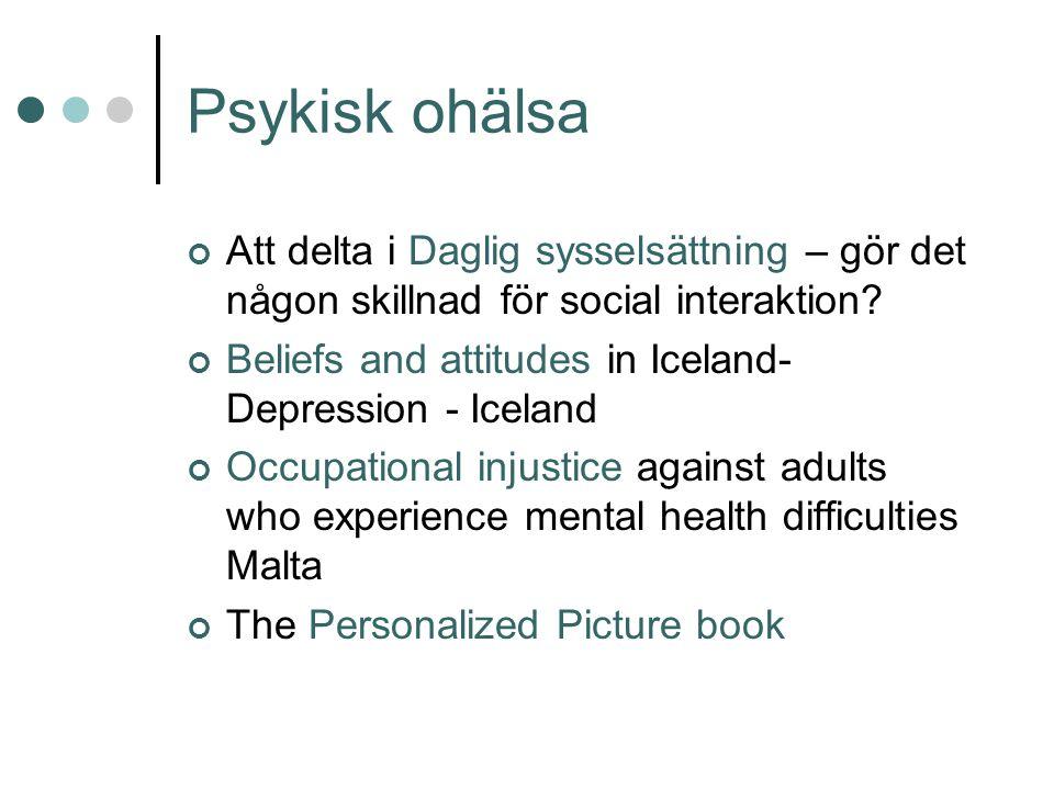 Psykisk ohälsa Att delta i Daglig sysselsättning – gör det någon skillnad för social interaktion.