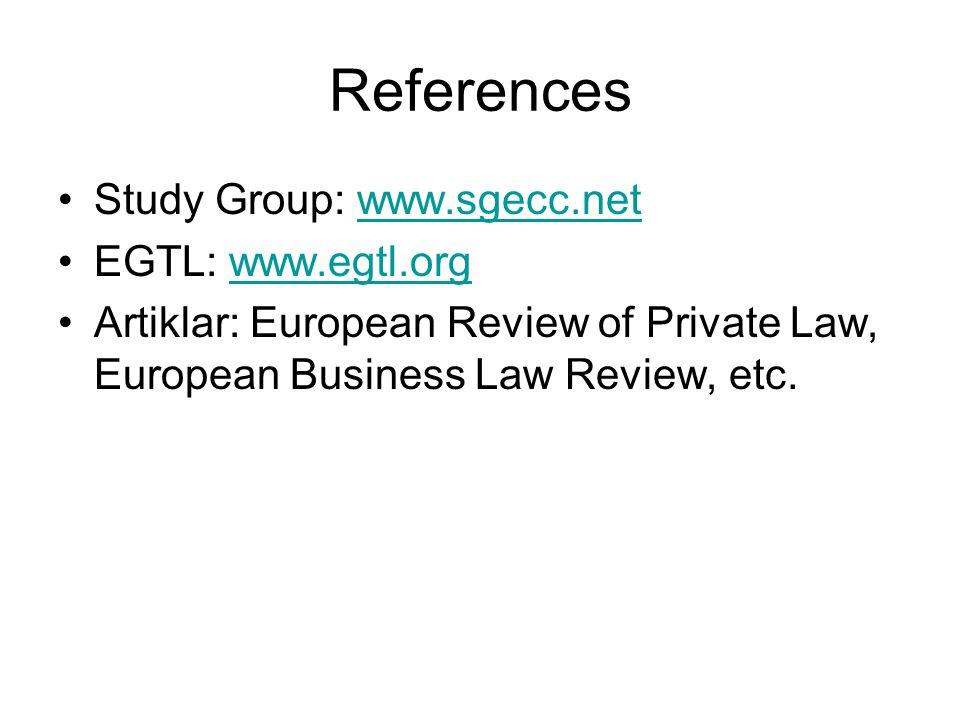 References Study Group: www.sgecc.netwww.sgecc.net EGTL: www.egtl.orgwww.egtl.org Artiklar: European Review of Private Law, European Business Law Review, etc.