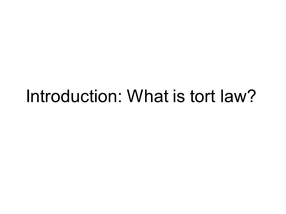Introduction: What is tort law?