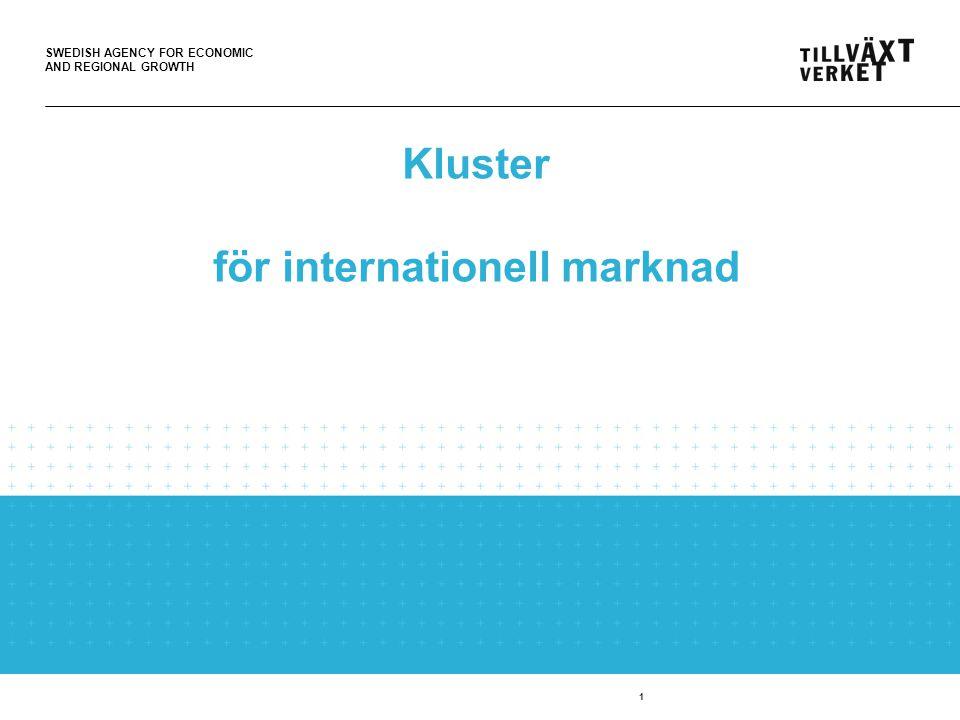 SWEDISH AGENCY FOR ECONOMIC AND REGIONAL GROWTH 1 Kluster för internationell marknad