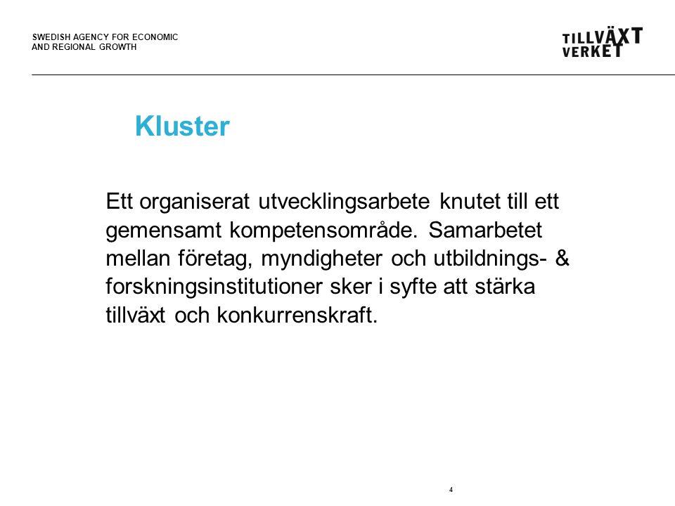 SWEDISH AGENCY FOR ECONOMIC AND REGIONAL GROWTH 5 Varför arbetar Tillväxtverket med kluster.