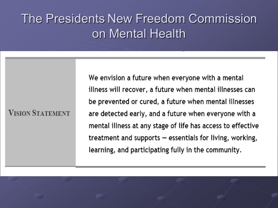 The Presidents New Freedom Commission on Mental Health