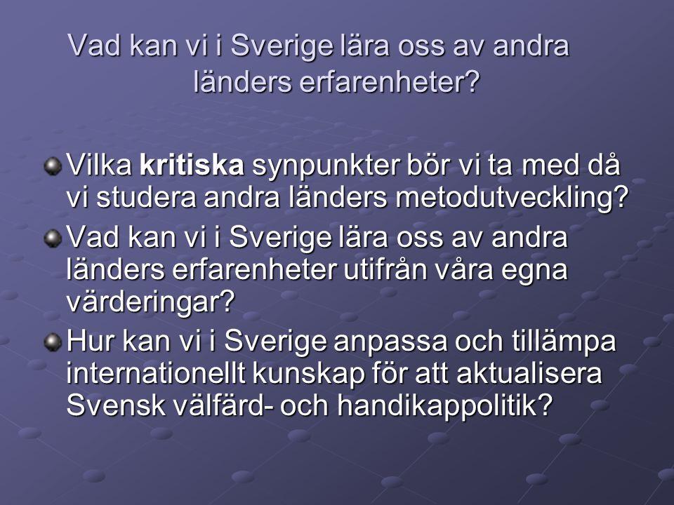Vad kan vi i Sverige lära oss av andra länders erfarenheter.