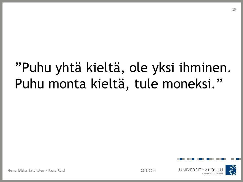 Puhu yhtä kieltä, ole yksi ihminen.