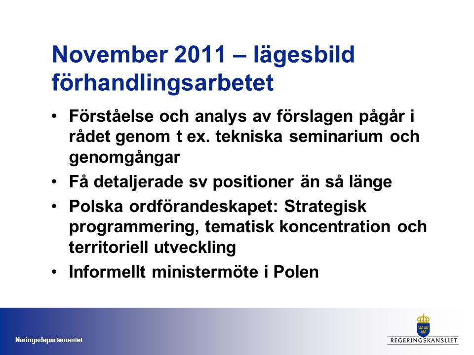 November 2011 – lägesbild förhandlingsarbetet Förståelse och analys av förslagen pågår i rådet genom t ex. tekniska seminarium och genomgångar Få deta