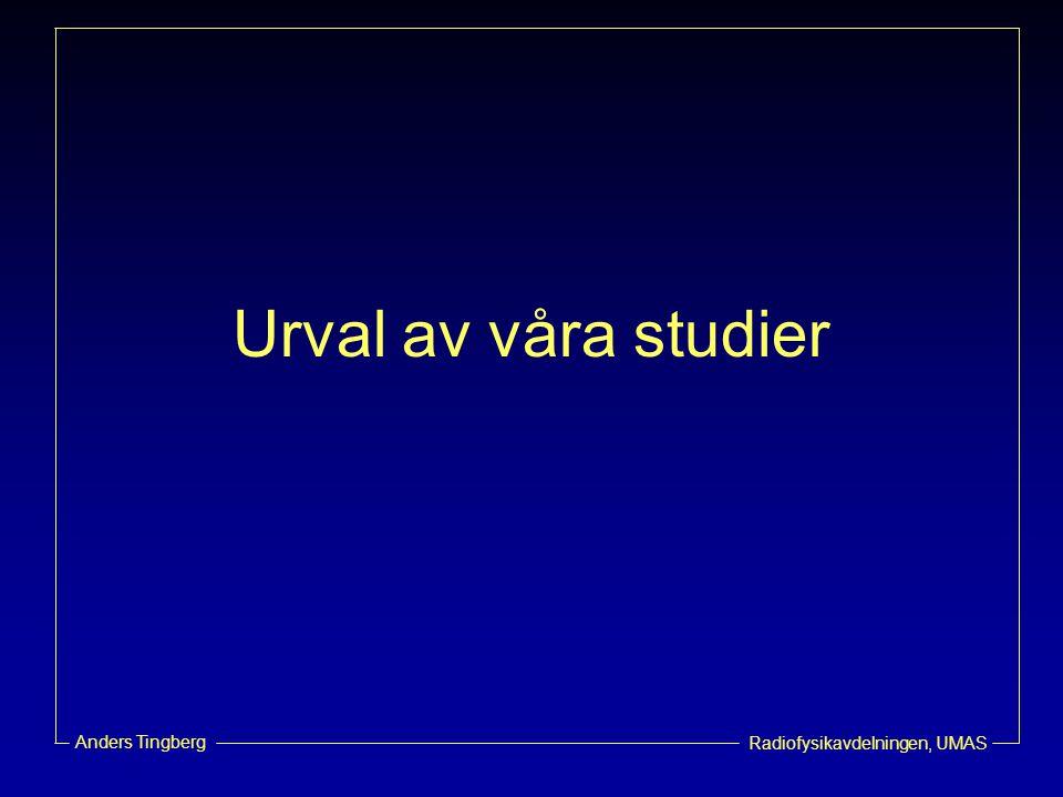 Radiofysikavdelningen, UMAS Anders Tingberg Urval av våra studier