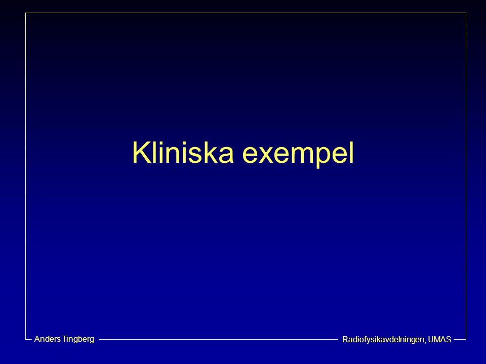Radiofysikavdelningen, UMAS Anders Tingberg Kliniska exempel