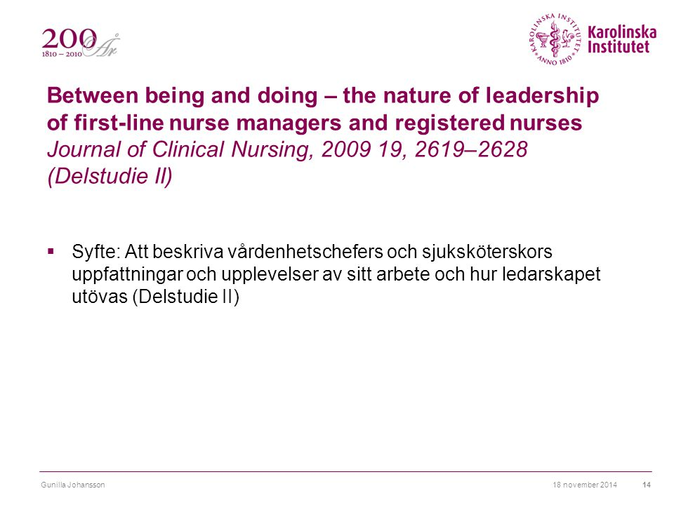 Between being and doing – the nature of leadership of first-line nurse managers and registered nurses Journal of Clinical Nursing, 2009 19, 2619–2628