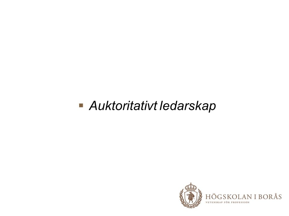 Auktoritativt ledarskap