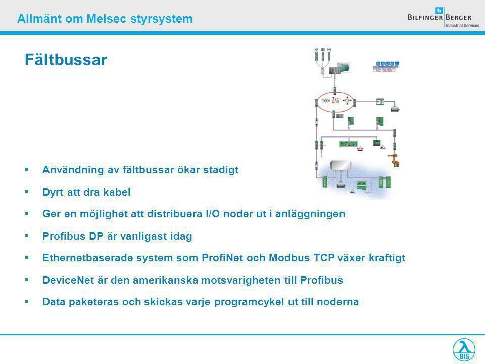 Allmänt om Melsec styrsystem Fältbussar  Användning av fältbussar ökar stadigt  Dyrt att dra kabel  Ger en möjlighet att distribuera I/O noder ut i