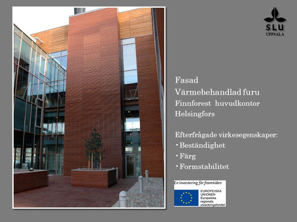 Fasad Värmebehandlad furu Finnforest huvudkontor Helsingfors Efterfrågade virkesegenskaper: Beständighet Färg Formstabilitet UPPSALA