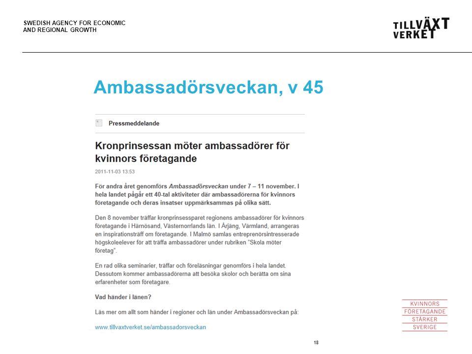 SWEDISH AGENCY FOR ECONOMIC AND REGIONAL GROWTH 18 Ambassadörsveckan, v 45