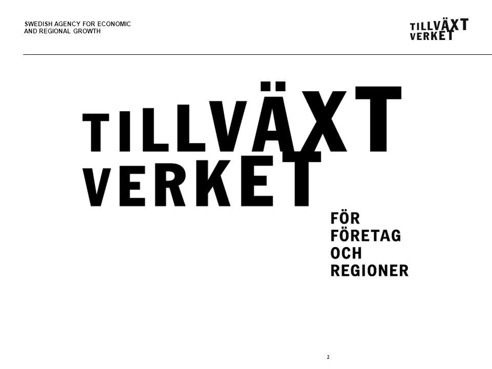SWEDISH AGENCY FOR ECONOMIC AND REGIONAL GROWTH Om ambassadörsprojektet Ett regeringsuppdrag sedan 2008.