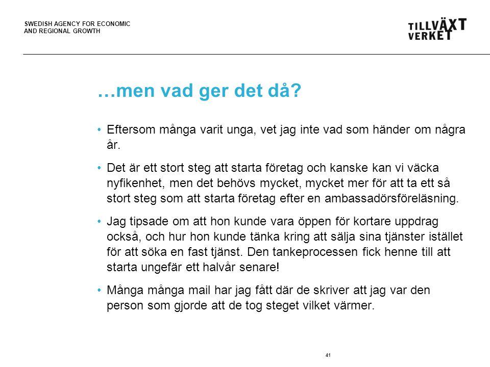 SWEDISH AGENCY FOR ECONOMIC AND REGIONAL GROWTH …men vad ger det då.