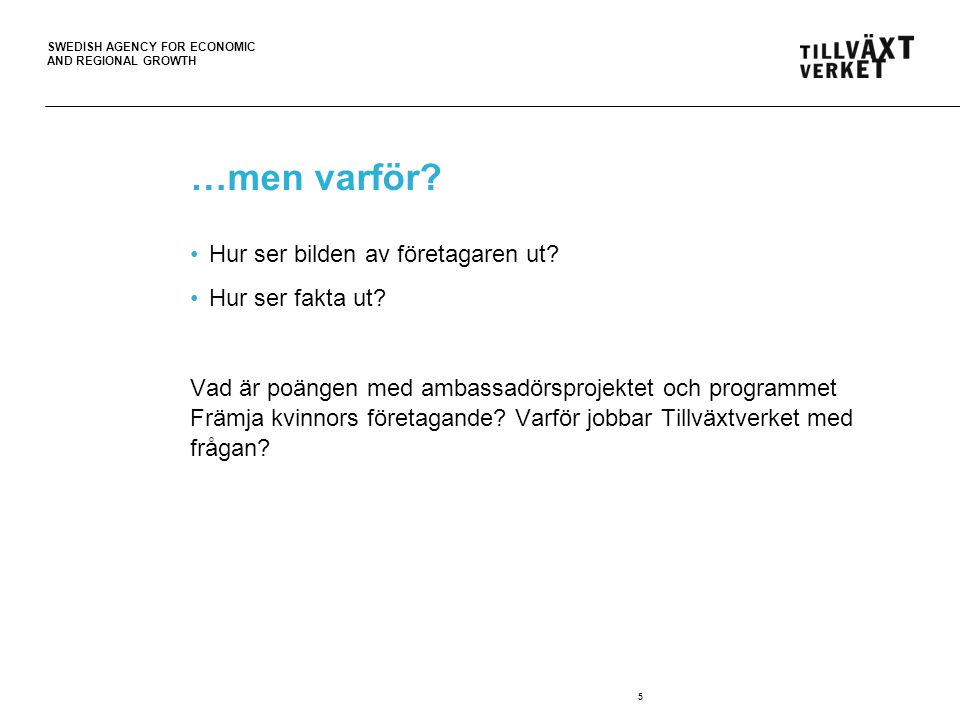 SWEDISH AGENCY FOR ECONOMIC AND REGIONAL GROWTH Varför ambassadör.