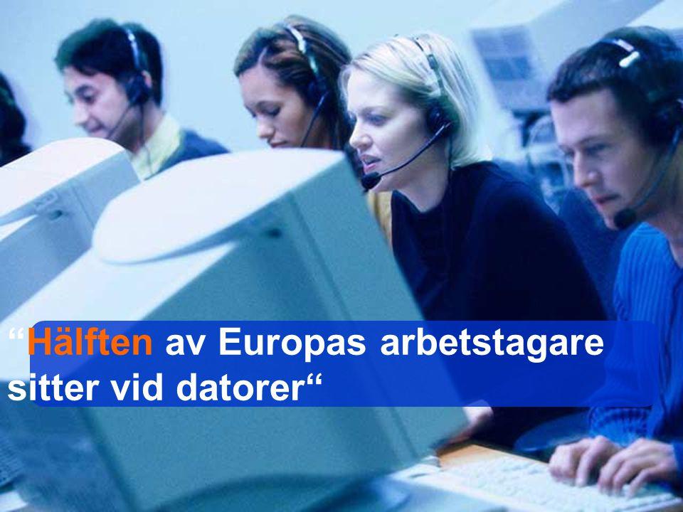"""""""Hälften av Europas arbetstagare sitter vid datorer"""""""